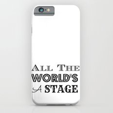 All the world's a stage William Shakespeare Typography iPhone 6 Slim Case