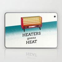 Heaters gonna heat Laptop & iPad Skin