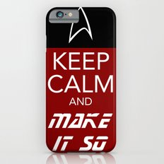 Keep Calm and Make It So Slim Case iPhone 6s