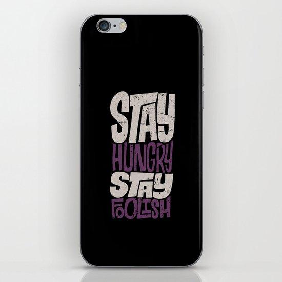 Stay Hungry, Stay Foolish iPhone & iPod Skin