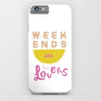 iPhone & iPod Case featuring Weekends Are For Lovers by minkmade