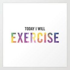 New Year's Resolution Poster - TODAY I WILL EXERCISE Art Print