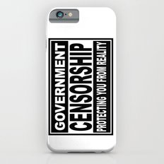 Government Censorship Protecting You From Reality iPhone 6s Slim Case