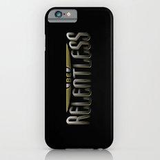 Be Relentless Slim Case iPhone 6s