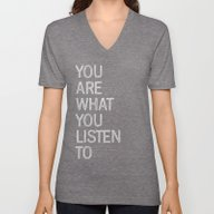 You Are What You Listen … Unisex V-Neck
