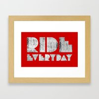 Ride Everyday  Framed Art Print