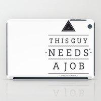 Need A Job iPad Case