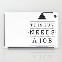 Need a Job iPad Case