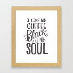 I LIKE MY COFFEE BLACK LIKE MY SOUL Framed Art Print