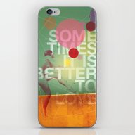 Sometimes It Is Better T… iPhone & iPod Skin