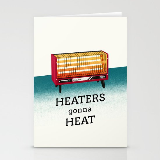 Heaters gonna heat Stationery Card
