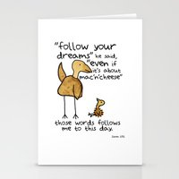 Follow your dreams even if it's about mac'n'cheese Stationery Cards