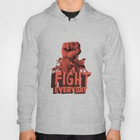 FIGHT EVERYDAY Hoody