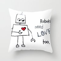 Robots Need Love Too Throw Pillow