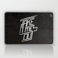 Take Me Out Laptop & iPad Skin