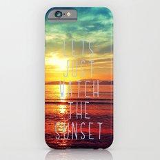 watch the sunset iPhone 6 Slim Case