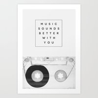 Music Sounds Better With… Art Print