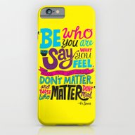 Be Who You Are... iPhone 6 Slim Case