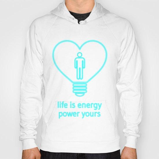 Life is energy, power yours! Hoody