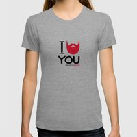 I BEARD YOU Womens Fitted Tee Tri-Grey SMALL