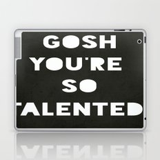 Gosh (Talented!) Laptop & iPad Skin