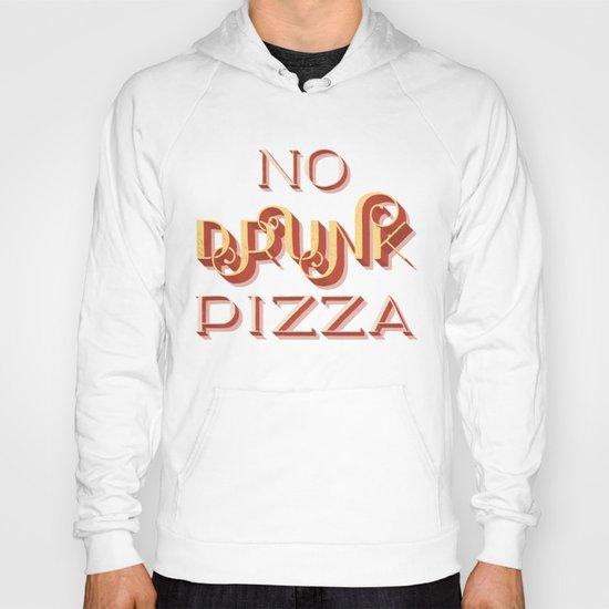 No Drunk Pizza Hoody