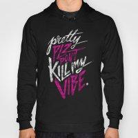 Pretty PLZ Don't Kill My Vibe Hoody