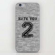 Hate You Too iPhone & iPod Skin