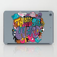 Things Might Get Weird iPad Case