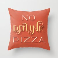 No Drunk Pizza Throw Pillow