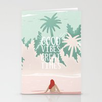 Good Vibes Great Times  Stationery Cards