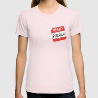 Hello My Name Is.... Fabulous!  Womens Fitted Tee Light Pink SMALL