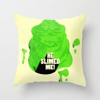 He Slimed Me! Throw Pillow
