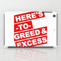 HERE'S TO GREED & EXCESS iPad Case