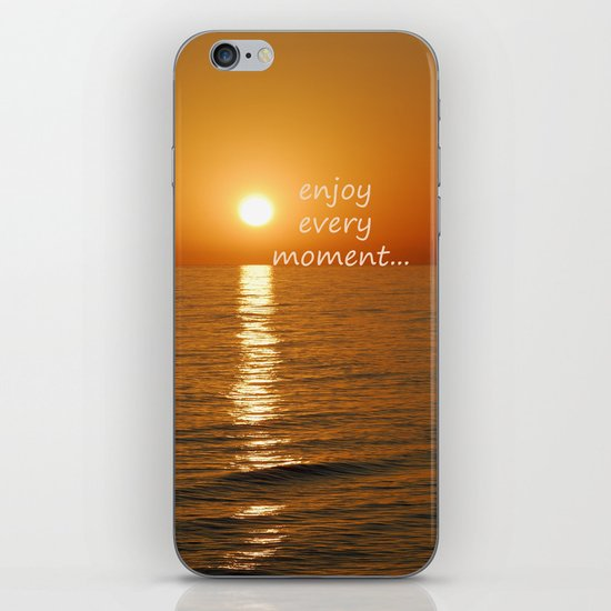 Enjoy every moment... iPhone & iPod Skin