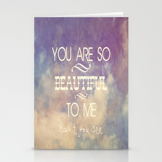 You Are So Beautiful... To Me Stationery Card