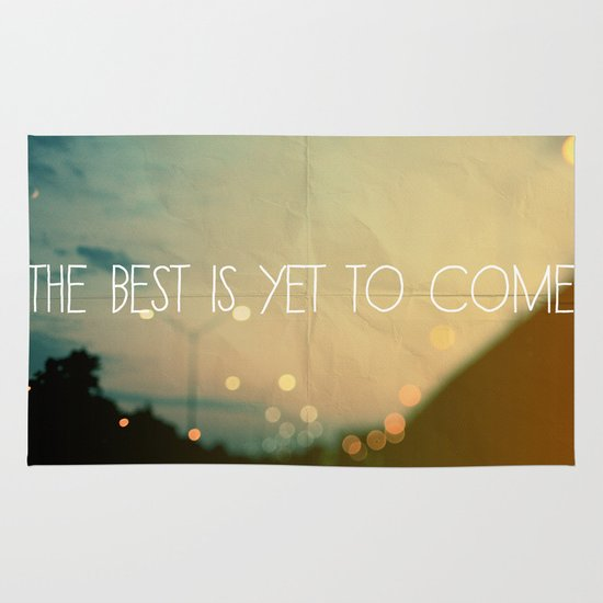 The Best Is Yet To Come Area & Throw Rug