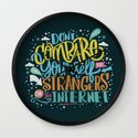 DON'T COMPARE YOURSELF TO STRANGERS ON THE INTERNET Wall Clock