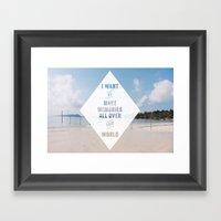 I Want To Make Memories … Framed Art Print