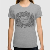 Because cats Womens Fitted Tee Athletic Grey SMALL