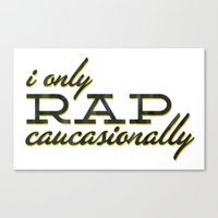 I Only Rap Caucasionally Canvas Print