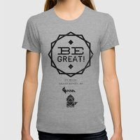 Be Great. Womens Fitted Tee Athletic Grey SMALL