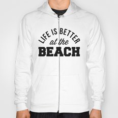 Better At The Beach Quote Hoody