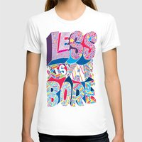 Less is a Bore Womens Fitted Tee White SMALL