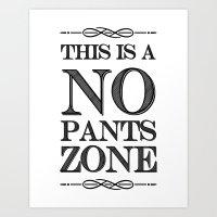 NO PANTS ZONE Art Print