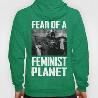 Fear Of A Feminist Planet (Suffragist Edition) Hoody
