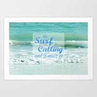 The Surf Is Calling And … Art Print