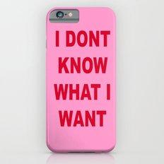 IDONTKNOWWHATIWANT Slim Case iPhone 6s