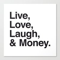 Live Love Laugh and Money Canvas Print