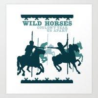 wild horses couldn't tear us apart Art Print
